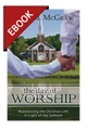 The Day of Worship: Reassessing the Christian Life in Light of the Sabbath - EBOOK (McGraw)