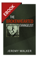 The Brokenhearted Evangelist - EBOOK (Walker)