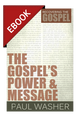 The Gospel's Power and Message - EBOOK (Washer)