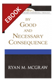 By Good and Necessary Consequence - EBOOK (McGraw)