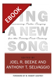 Sing a New Song: Recovering Psalm Singing for the Twenty-First Century - EBOOK