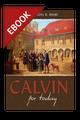 Calvin For Today - EBOOK