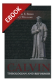 Calvin: Theologian and Reformer - EBOOK (Beeke & Williams, ed.)