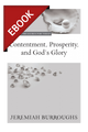 Contentment, Prosperity, and God's Glory - Puritan Treasures for Today - EBOOK (Burroughs)
