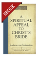 A Spiritual Appeal to Christ's Bride - EBOOK (van Lodenstein)