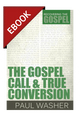 The Gospel Call and True Conversion - EBOOK (Washer)