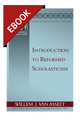 Introduction to Reformed Scholasticism - EBOOK
