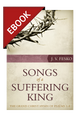 Songs of a Suffering King: The Grand Christ Hymn of Psalms 1–8 - EBOOK