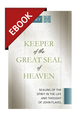Keeper of the Great Seal of Heaven: Sealing of the Spirit in the Life and Thought of John Flavel - EBOOK