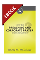 How Do Preaching and Corporate Prayer Work Together? (Cultivating Biblical Godliness Series) - EBOOK (McGraw)