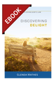 Discovering Delight: 31 Meditations on Loving God's Law - EBOOK (Mathes)