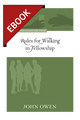 Rules for Walking in Fellowship - Puritan Treasures for Today - EBOOK (Owen)