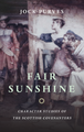 Fair Sunshine: Character Studies of the Scottish Covenanters (Purves)