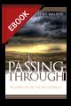 Passing Through: Pilgrim Life in the Wilderness - EBOOK