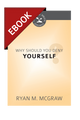 Why Should You Deny Yourself? (Cultivating Biblical Godliness Series) - EBOOK (McGraw)