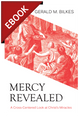 Mercy Revealed: A Cross-Centered Look at Christ's Miracles - EBOOK