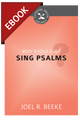 Why Should We Sing Psalms? (Cultivating Biblical Godliness Series) - EBOOK (Beeke)