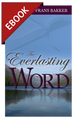 The Everlasting Word - EBOOK (Bakker)