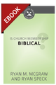 Is Church Membership Biblical? (Cultivating Biblical Godliness Series) - EBOOK (McGraw & Speck)