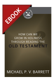 How Can We Grow in Holiness through Reading the Old Testament? (Cultivating Biblical Godliness Series) - EBOOK (Barrett)