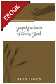 Gospel Evidences of Saving Faith - Puritan Treasures for Today (Owen)-EBOOK