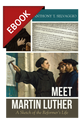 Meet Martin Luther: A Sketch of the Reformer's Life - EBOOK (Selvaggio)