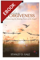 Finding Forgiveness: Discovering the Healing Power of the Gospel - EBOOK (Gale)