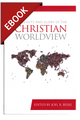 The Beauty and Glory of the Christian Worldview - EBOOK (Beeke)