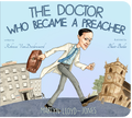 The Doctor Who Became a Preacher: Martyn Lloyd-Jones (VanDoodewaard)