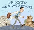 The Doctor Who Became a Preacher: Martyn Lloyd-Jones (VanDoodewaard)