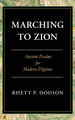 Marching to Zion: Ancient Psalms for Modern Pilgrims (Dodson)