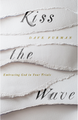 Kiss the Wave: Embracing God in Your Trials (Furman)