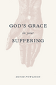 God's Grace in Your Suffering (Powlison)
