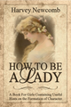 How To Be A Lady (Newcomb)