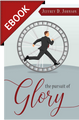 The Pursuit of Glory: Finding Satisfaction in Christ Alone- EBOOK (Johnson)