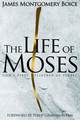 The Life of Moses: God's First Deliverer of Israel (Boice)