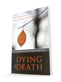 Dying and Death: Getting Rightly Prepared for the Inevitable (Beeke & Bogosh)
