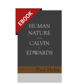 EBOOK- Human Nature From Calvin To Edwards (Helm)- EBOOK