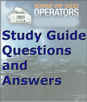 Study Guide Questions extracted from the Marine VHF Radio Operators Handbook | 144 Questions, Answers, Page Reference