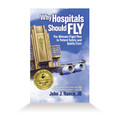 Why Hospitals Should Fly - AUTOGRAPHED Hardcover