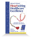 Beyond Disney: Heartwiring Healthcare Excellence – Hardcover