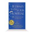 If Disney Ran Your Hospital - Hardcover