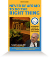 Never Be Afraid to Do the Right Thing - Hardcover