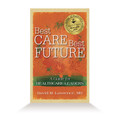 Best Care, Best Future - Hardcover