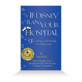If Disney Ran Your Hospital - AUTOGRAPHED Hardcover - 3rd Printing