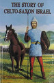 The Story Of Celto-Saxon Israel, hard cover, by W.H. Bennett