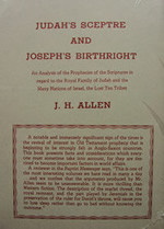 Judah's Sceptre And Joseph's Birthright, by Rev. J.H. Allen