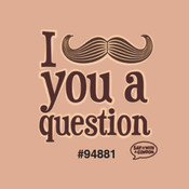 I Mustache You A Question Condom