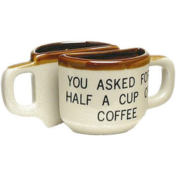 You Asked For Half A Cup Of Coffee Mug Photo