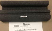 BOWSER 22 HO Foam Cradle